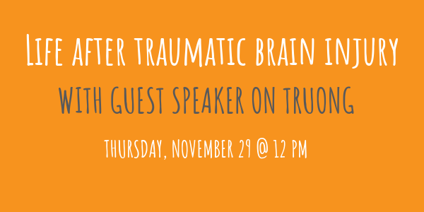 Life After Traumatic Brain Injury presentation with guest speaker On Truong Propel Physiotherapy