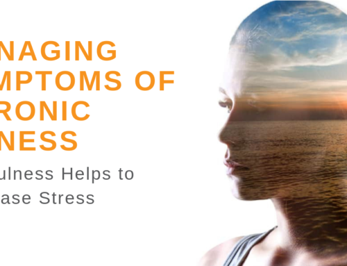 How Mindfulness Helps Manage Symptoms of Chronic Illness